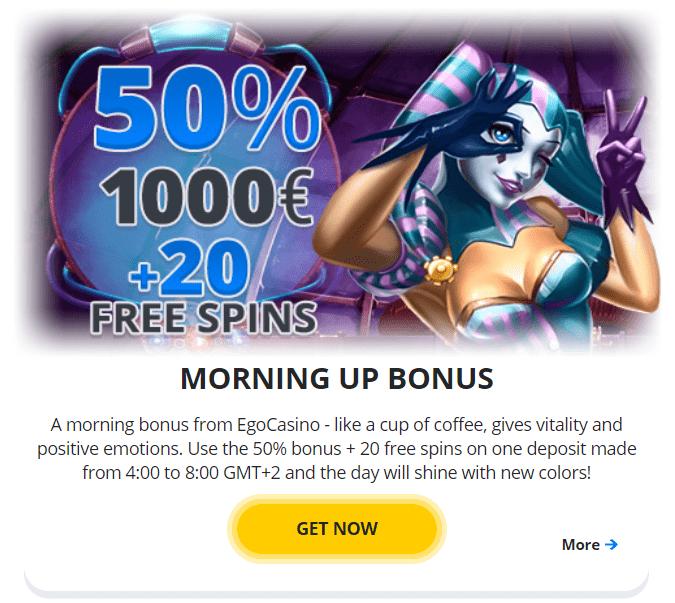 Ego Casino Morning Up Bonus
